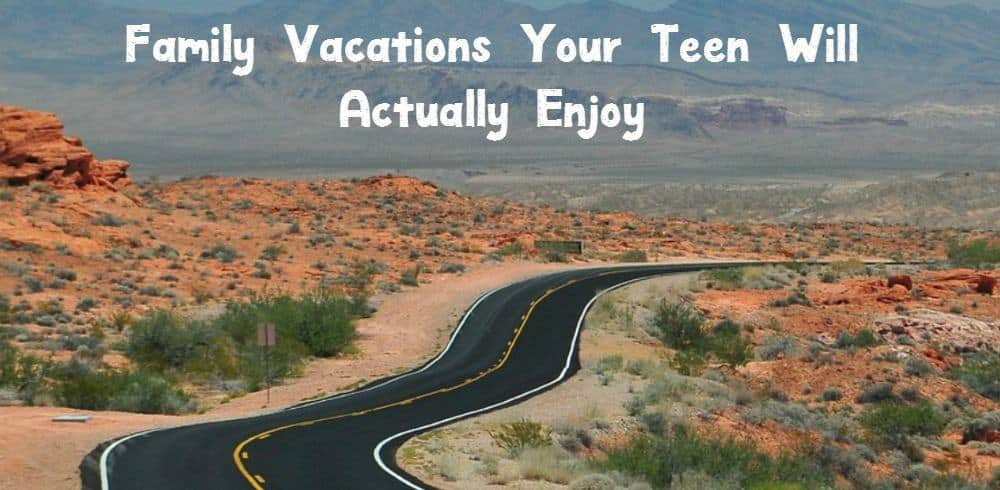 Family Vacations Your Teen Will Actually Enjoy