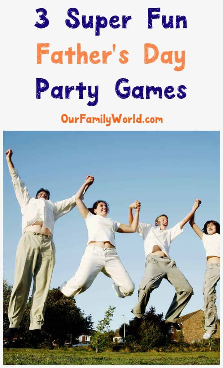 3 Fun Father's Day Party Game Ideas He'll Love - Our ...