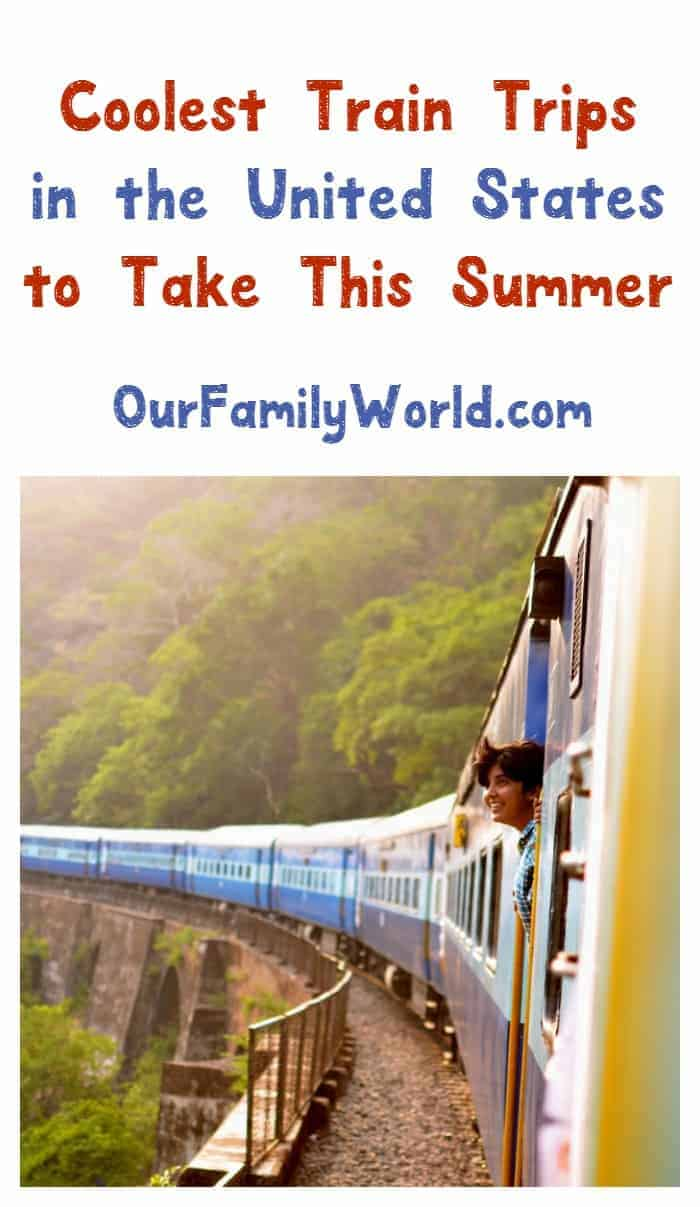 Best summer u s train trips for your family vacation for Best train vacations in the world
