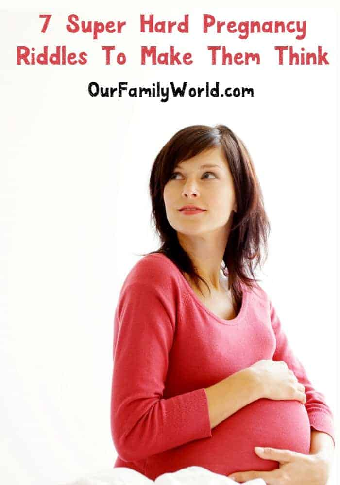 These are tricky! Check out seven hard pregnancy riddles/