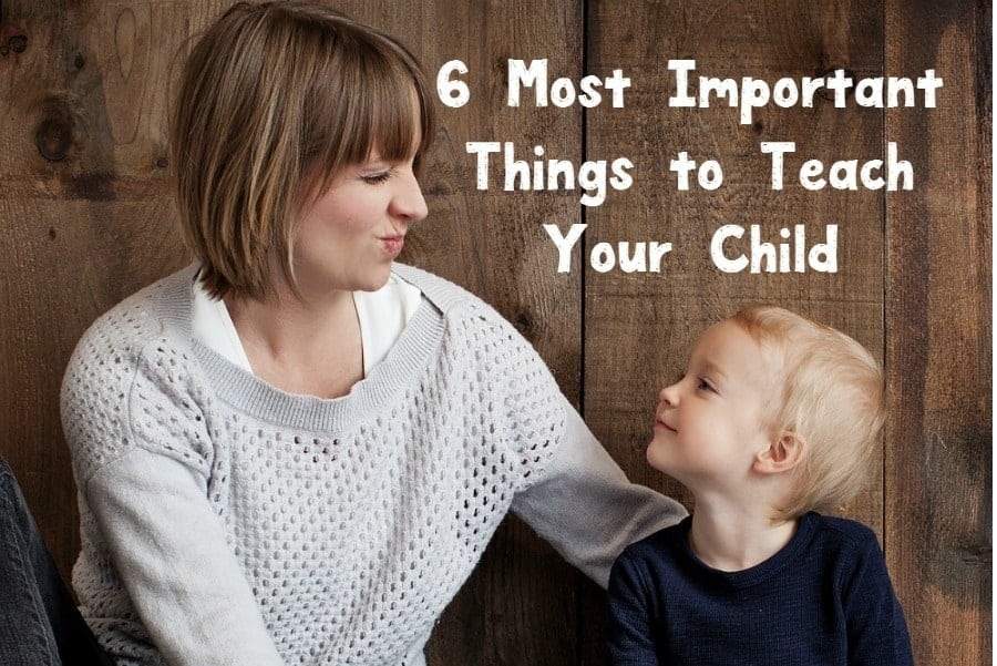 3 most important things a child In today's article we'd like you to take a look at what we consider to be the 4 most important values to pass on  things are the most important  child 's.
