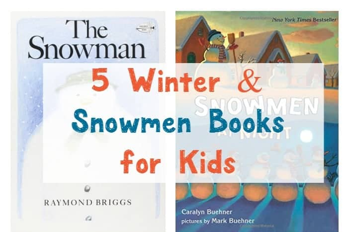 Get cozy under the fuzzy blanket with your little ones and read one of our favorite winter & snowmen books for kids! Check them out!