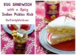 Spice up your egg sandwich lunch recipe with zesty, delicious Mango Indian Style Pickles from Pataks Canada! Check out how easy it is to Mix in a Little India!