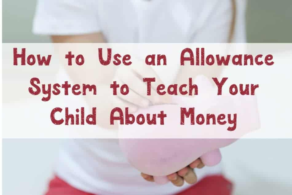Want to teach your kids about money? Check out these easy ways to use an allowance system as a financial educational opportunity!