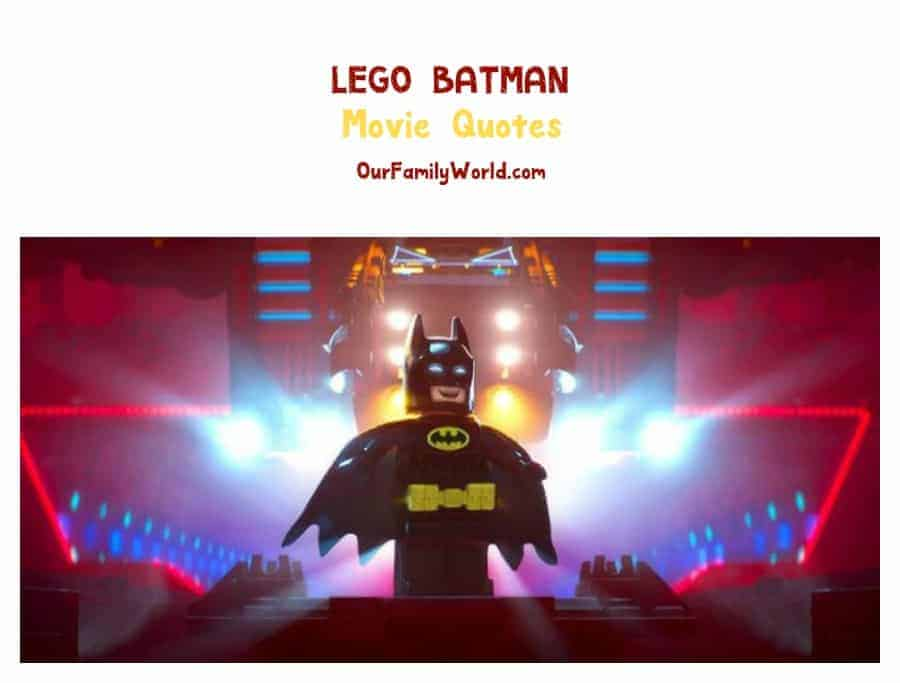 Looking for The Lego Batman movie quotes? Check out a few of our favorites from this upcoming family film!