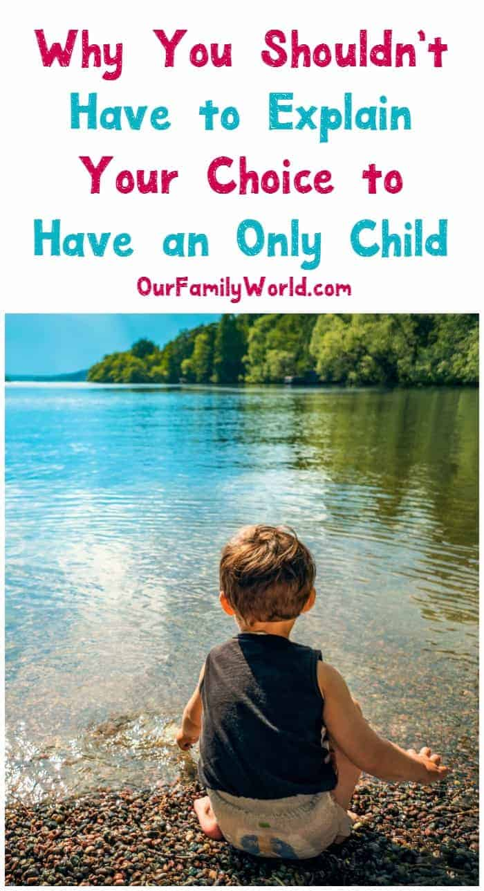Choosing to have an only child is a deeply personal choice, but that doesn't stop others from weighing in. Here's why it's okay to let yourself off the hook for not having more kids!