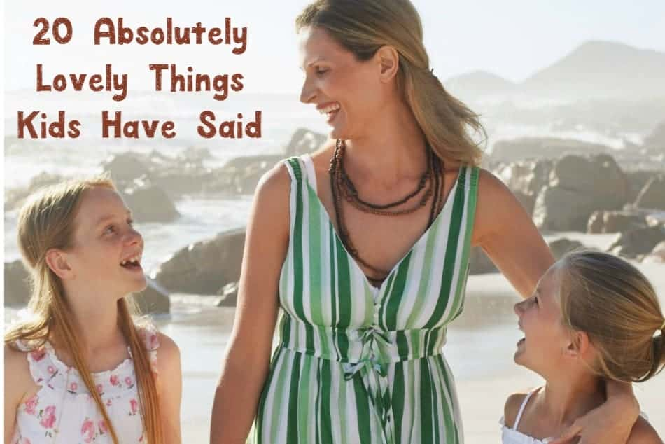 Kids say the sweetest things sometimes! Check out these lovely things children say for a great dose of parenting humor!