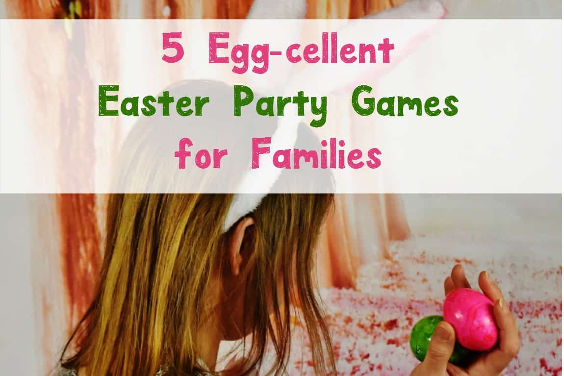 5 egg-cellent easter party games for families