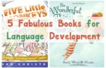 Give your toddler a boost in the speech department with these five fabulous books for language development! Check them out!