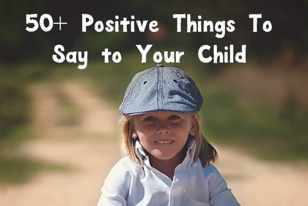 These positive things you say to a child are real confidence boosters for kids! Check out our parenting tips to take the message even further!