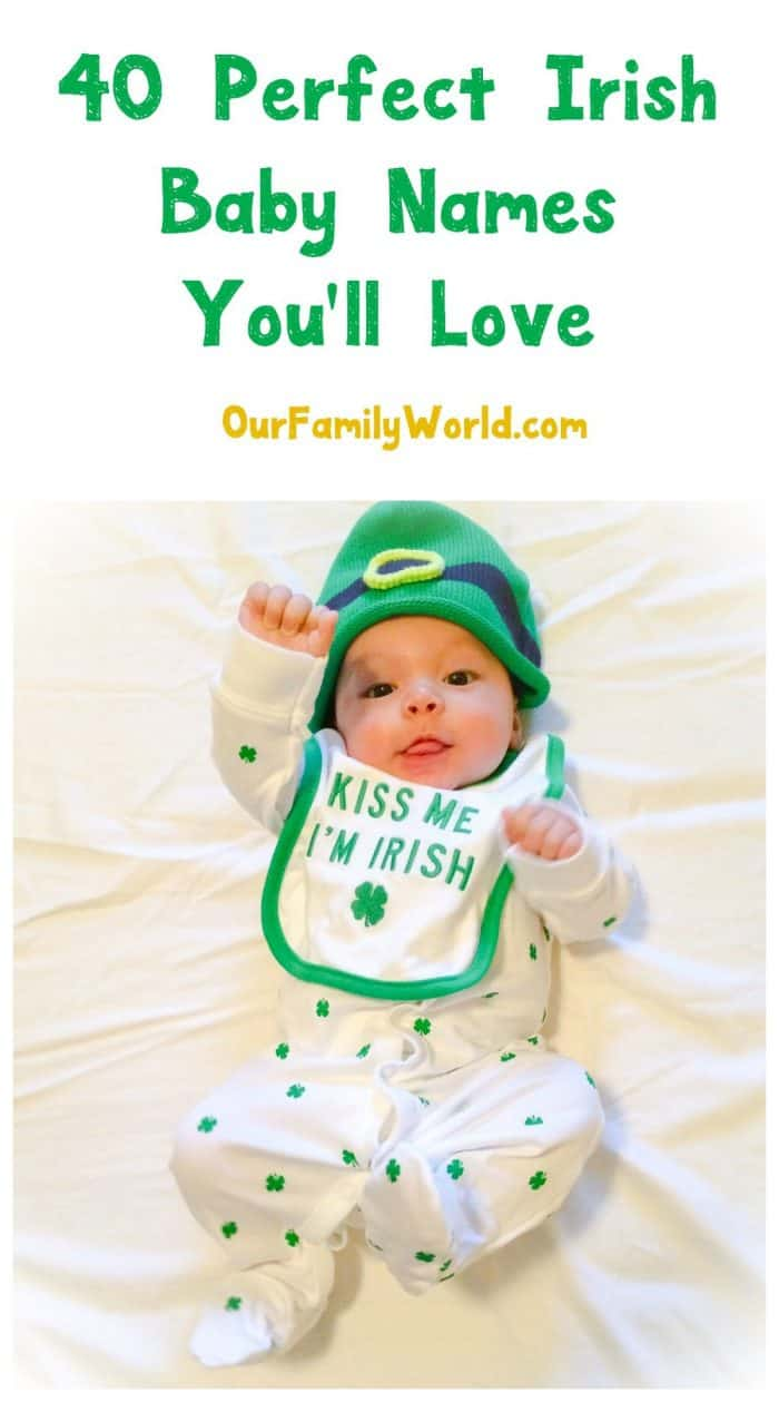 40 Perfect Irish Baby Names: Get inspired to find the perfect name for your special March delivery with these monikers from the Emerald Isle!