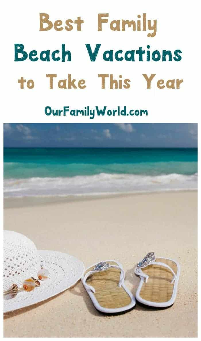 Looking for family vacation ideas the whole family will love? You have to check out these best beach vacations of 2017!