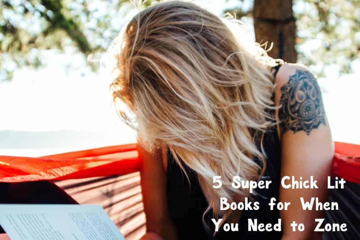 These 5 super chick lit books are absolutely perfect for those times when you just want to zone out and let the world fall away. Check them out!