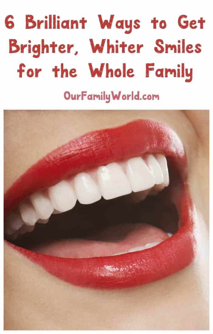Your smile makes a huge first impression, so make sure you're taking care of it! Check out 6 ways to get brighter, whiter teeth for the whole family!