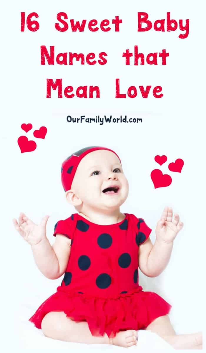 "How sweet are these 16 baby names that mean ""love"" in different languages?"