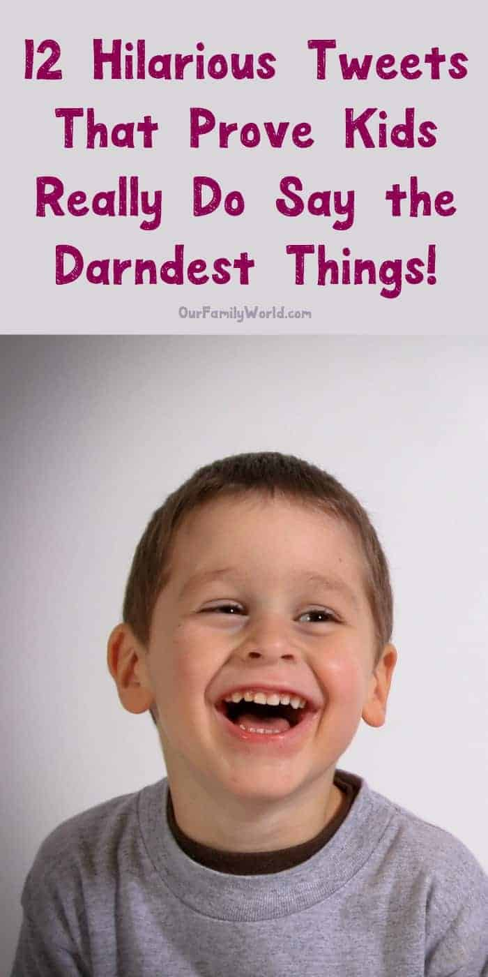 """Kids are so hilarious, aren't they? Check out some of our favorite funny parenting moments with these 12 """"darndest things"""" kids have said!"""