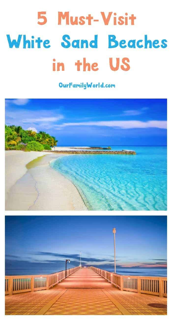 5 Must Visit White Sand Beaches In The U S Our Family World