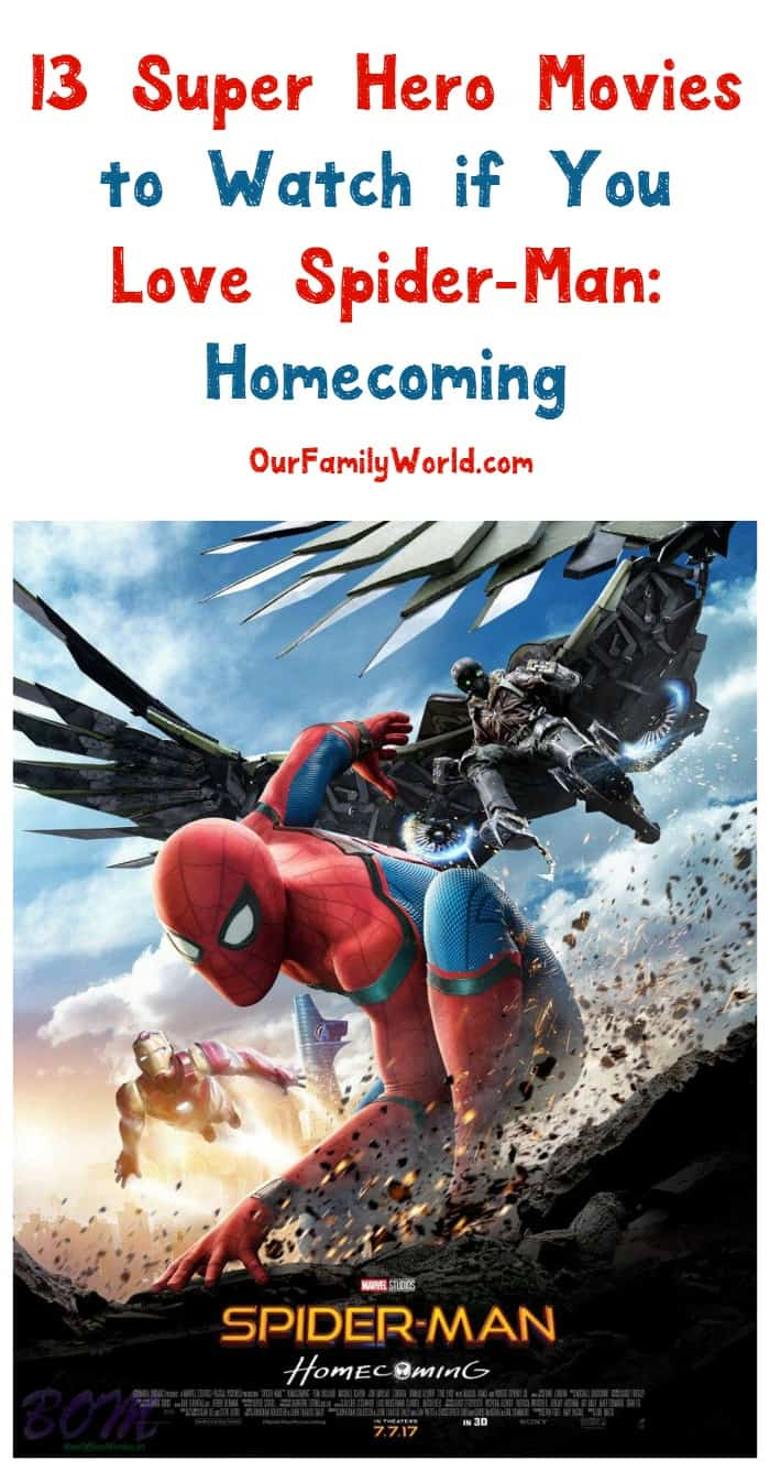 Love movies like Spider-Man: Homecoming? Make it a super hero summer with these 13 more amazing movies to add to your watch list!