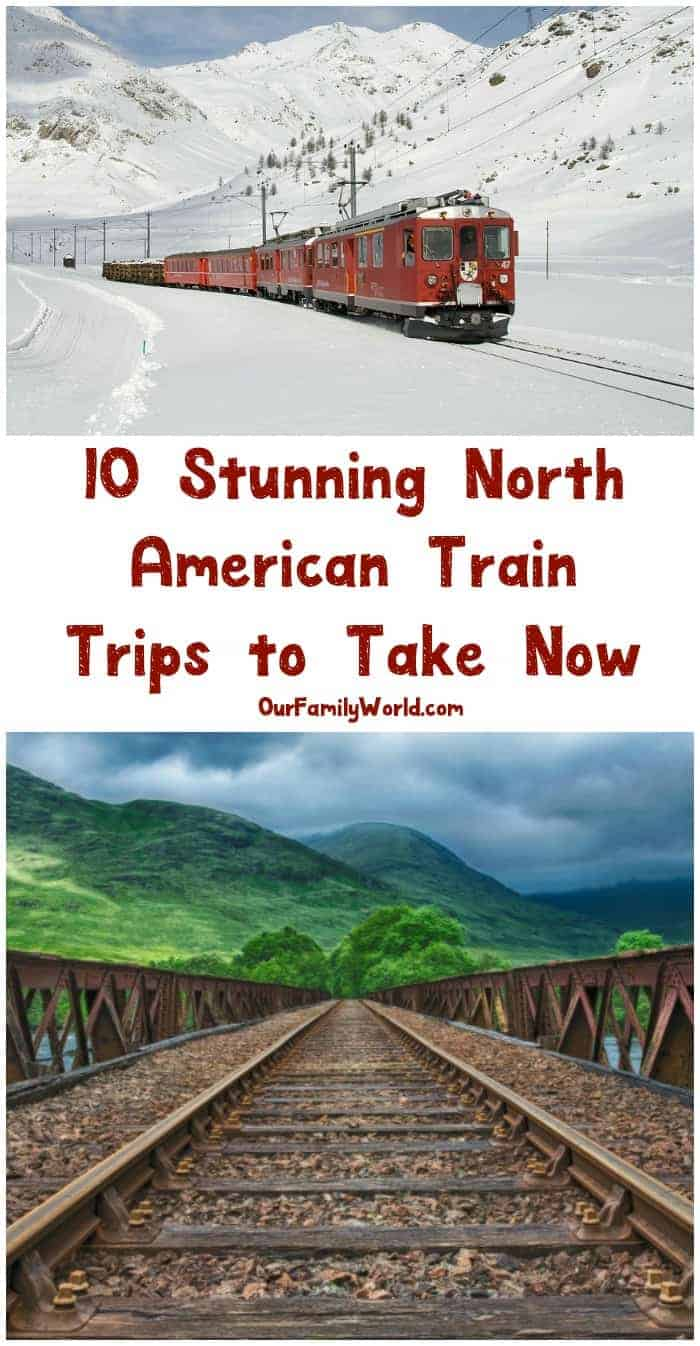 10 Stunning North American Train Trips To Take Now
