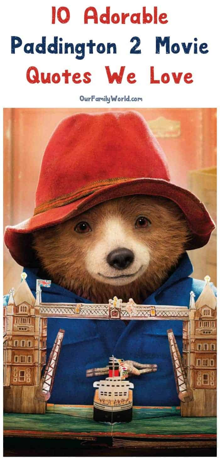 Looking for the most adorable Paddington 2 movie quotes to get your kids excited about seeing the flick? We've got you covered! Check out our 7 favorite quotes, plus 3 from the first movie!