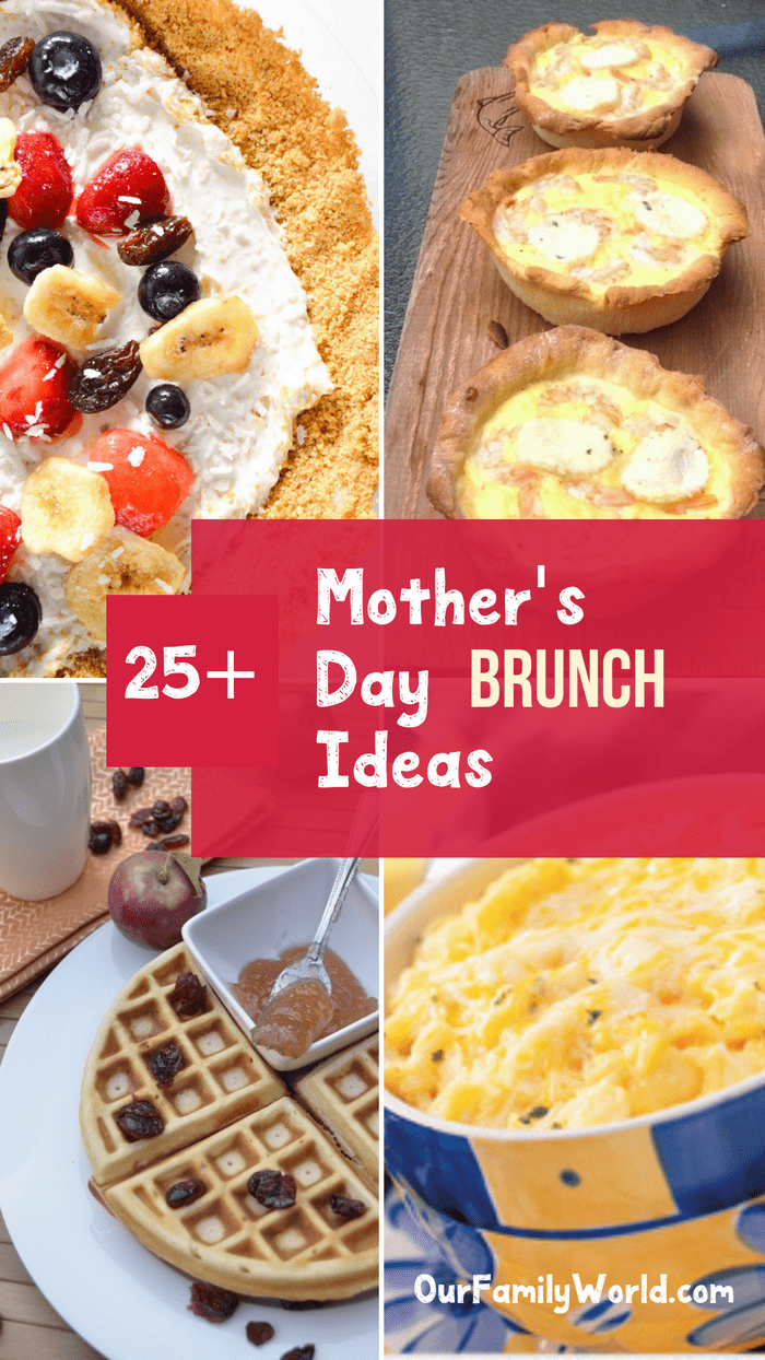 Top 25 best brunch recipes for mother 39 s day our family world for Breakfast ideas for mom